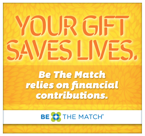 Your gift saves lives. Be The Match relies on financial contributions