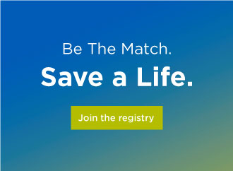 Be The Match. Save a Life. Join the registry.