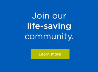 Join Our Life Saving Community